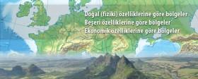 Doğal (fiziki), beşeri ve ekonomik özelliklerine göre bölgeler