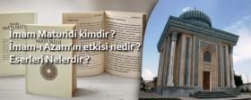 İmam maturidi kimdir ? İmam-ı Azam'ın etkisi ve Maturidi'nin tefsir kitabı