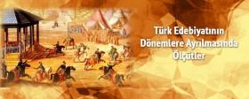 Türk edebiyatının dönemlere ayrılmasında ölçütler