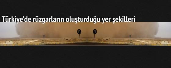 Türkiye'de rüzgarların oluşturduğu yer şekilleri