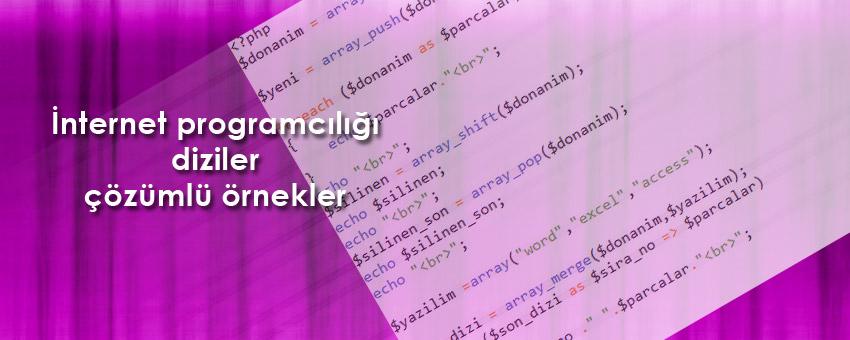 İnternet programcılığı diziler ile ilgili çözümlü örnekler