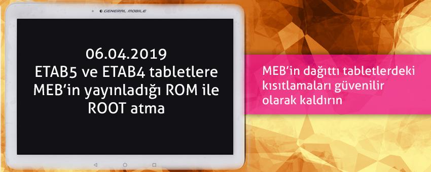 Etab5 ve Etab4 tabletlere güvenli root atma - 06.04.2019
