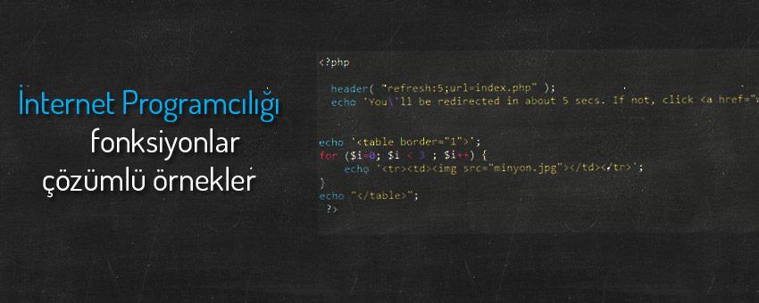 İnternet programcılığı fonksiyonlar ile ilgili çözümlü örnekler