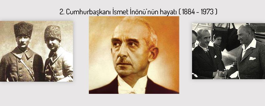 2. Cumhurbaşkanı İsmet İnönü'nün hayatı ( 1884 - 1973 )